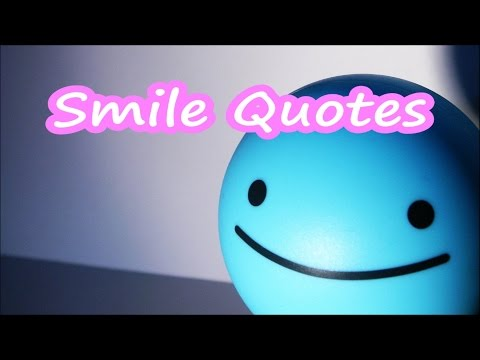 Smile Quotes - Inspirational Quotes About Smile