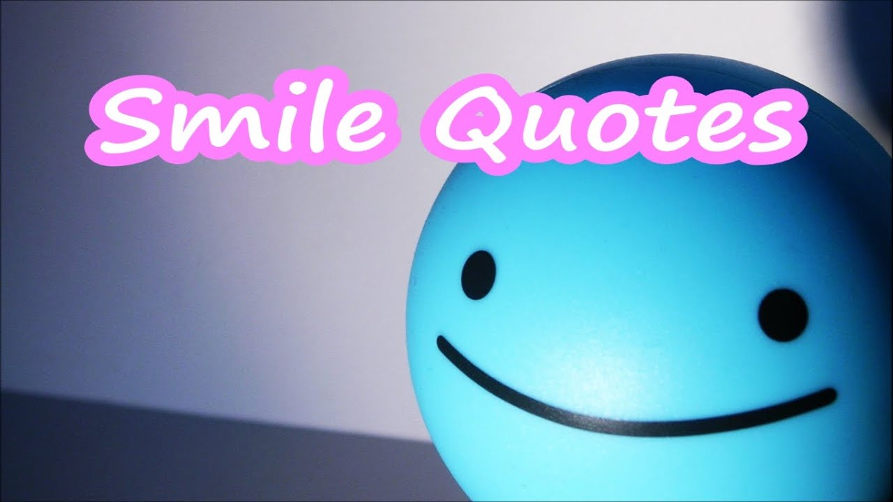 Quotes On Smile Smile Quotes  Inspirational Quotes About Smile  Youtube