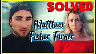 SOLVED: The Matthew Fisher Turner Case