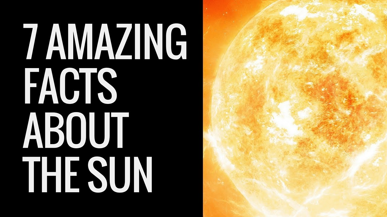 Interesting Facts About The Sun | Sun Facts For Kids | 7 Unknown ...