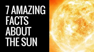 Interesting Facts About The Sun | Sun Facts For Kids | 7 Unknown Facts About Our Sun