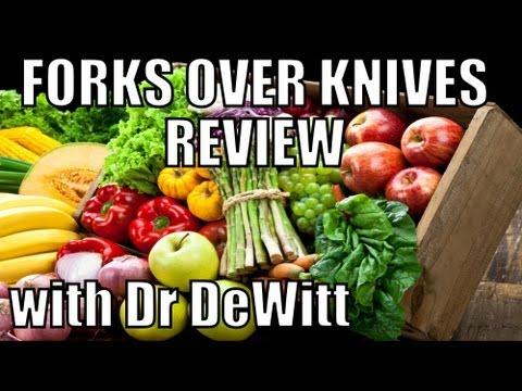 Forks Over Knives- Review - With Dr. John DeWitt