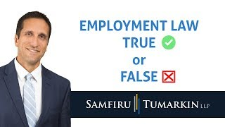 Employment Law: True or False