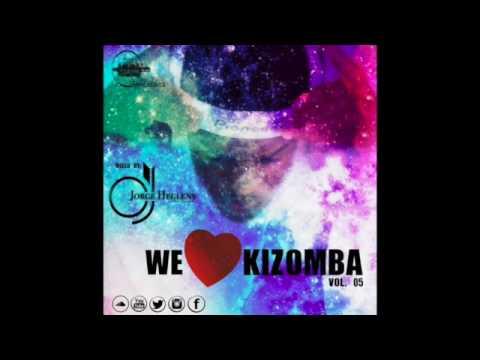 We Love Kizomba Vol. 05 Mixed By: Dj Jorge Hegleny