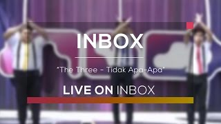 The Three - Tidak Apa Apa (Live On Inbox)