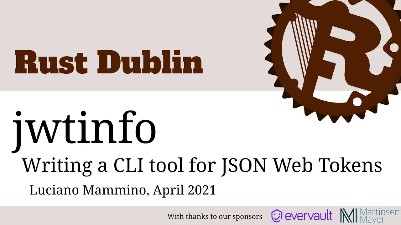Rust Dublin Lightning Talks April 2021 - jwtinfo, a CLI tool