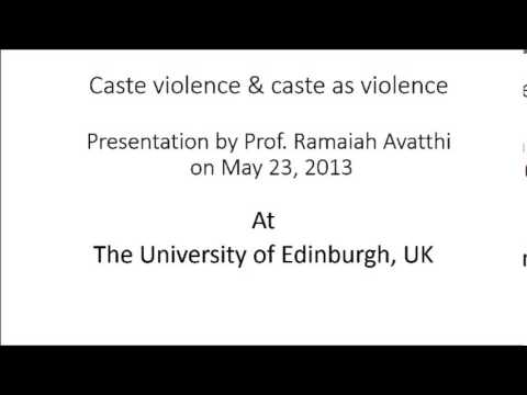 Caste Violence & caste as violence by Prof. A. Ramaiah at University of Edinburgh