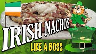 Irish Nachos...like A Boss
