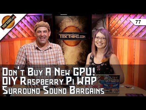 Don't Buy A New GPU This Week! DIY Raspberry Pi WAP, Bargain 5.1 Soundbar, Unblock VPN!