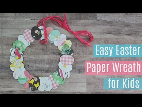 DIY Easter Wreath -Easy Easter Paper Wreath for Kids