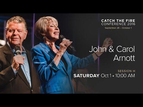 Catch The Fire Conference 2016 - Session H Message - John & Carol Arnott