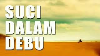 Lagu iklim SUCI DALAM DEBU official versi Indonesia