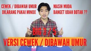 BIG 3 VERSI CEWEK / DIBAWAH UMUR