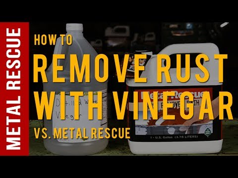 Remove Rust Using Vinegar:Comparison with Metal Rescue Rust