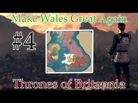 (Conquest of the South) MAKE WALES GREAT AGAIN- Thrones of Britannia Part 4