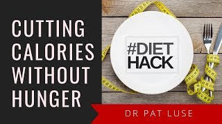 Diet Hack: How To Cut Calories Without Feeling Hungry (4 easy tips) | The 7 Systems Plan