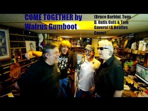 (The Video) Come Together by Walrus Gumboot (BRUCE BARBINI,TONY D, OATIS OATS (JOE TONA),& TOM GAVERN)