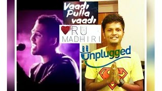 Download Hindi Video Songs - Vaadi Pulla Vaadi / Oru madhiri - Unplugged (Hip Hop Tamizha - Inzy mashup)