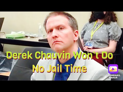 Will Chauvin Do Hard Time Are Not