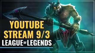 Streaming - League of Legends 9/3