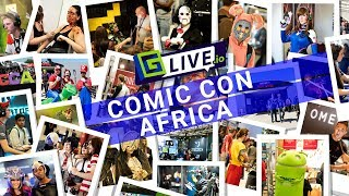 Comic Con Africa 2018 Highlights and Interviews #ComicCon