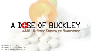 Britney Spears vs Relevancy - A Dose of Buckley