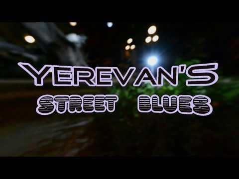 """""""YEREVAN'S STREET BLUES"""""""