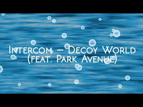 INTERCOM – Decoy World (feat. Park Avenue) (Lyrics Video)