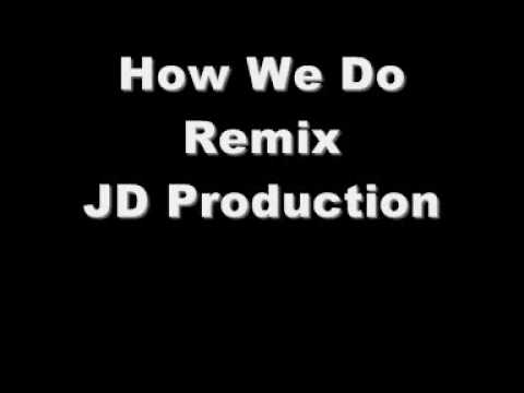 How We Do Remix  - JD Production