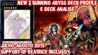 Yu-GI-Oh! New Burning Abyss -Deck Analise + 2 Deck Profile - Beatrice Inclusa - 2015
