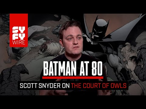 WATCH: Batman writer Scott Snyder explains the origin of the Court of Owls