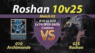 (RSM02) 10 Archimonde vs 25 Roshan (C) (Lv10 With Skills) 1080p
