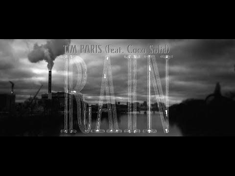 RAIN- TIM PARIS feat. Coco Solid (Official Video)