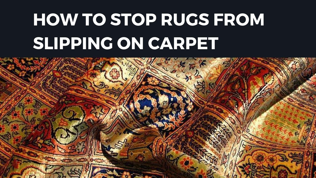 How To Stop Rugs From Slipping On Carpet Youtube