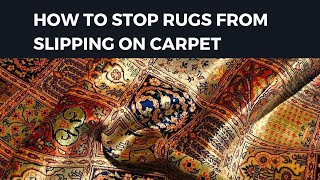 How To Stop Rugs from Slipping on Carpet