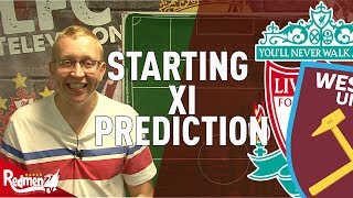 Liverpool v West Ham | Starting XI Prediction