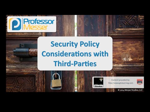 Security Policy Considerations with Third Parties - CompTIA Security+ SY0-401: 2.2