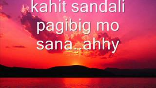Kahit Sandali by Jennylyn Mercado Lyrics (Sheena Mae R.)
