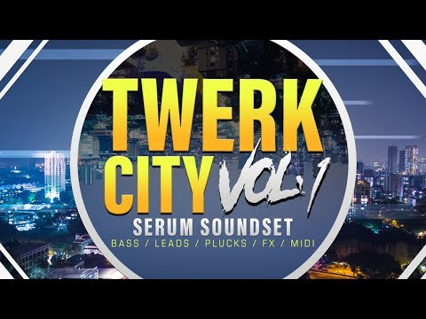 Trap and Twerk Serum Presets - Twerk City