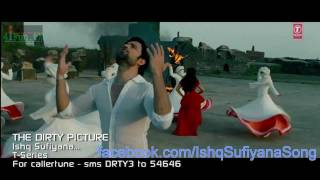 Ishq Sufiyana HD - The Dirty Picture