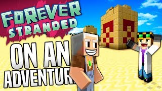 Minecraft - ON AN ADVENTURE - Forever Stranded #9