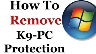 Repeat youtube video How To Completely Remove The K9 PC Protector Unwanted Program