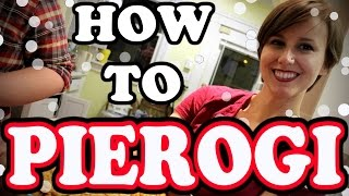 How To Make Pierogies*