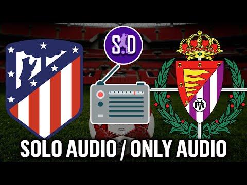 ATLÉTICO MADRID VS VALLADOLID RADIO EN VIVO