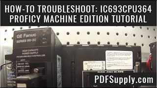 How-To Troubleshoot: IC693CPU364 (GE Fanuc PLC Training/Proficy Machine Edition Tutorial)
