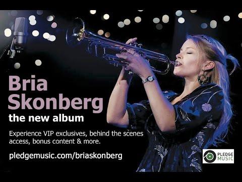 BRIA SKONBERG: The New Album 2015 - Bria Skonberg Official
