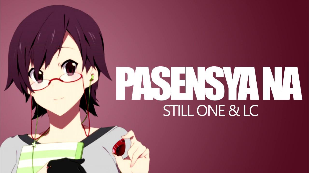 PASENSYA NA - STILL ONE & LC