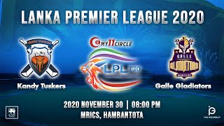 Match 6 - Kandy Tuskers vs Galle Gladiators | LPL 2020
