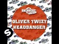 Oliver Twizt - Headbanger (Original Mix)
