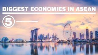 Top 5 Biggest Economies in Southeast Asia ( ASEAN )